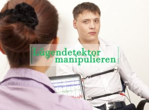 Lügendetektor manipulieren