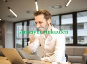 Anoynm online einkaufen